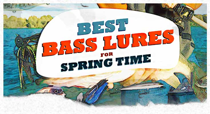 Best Spring Bass Lures - What bait to use for bass in early